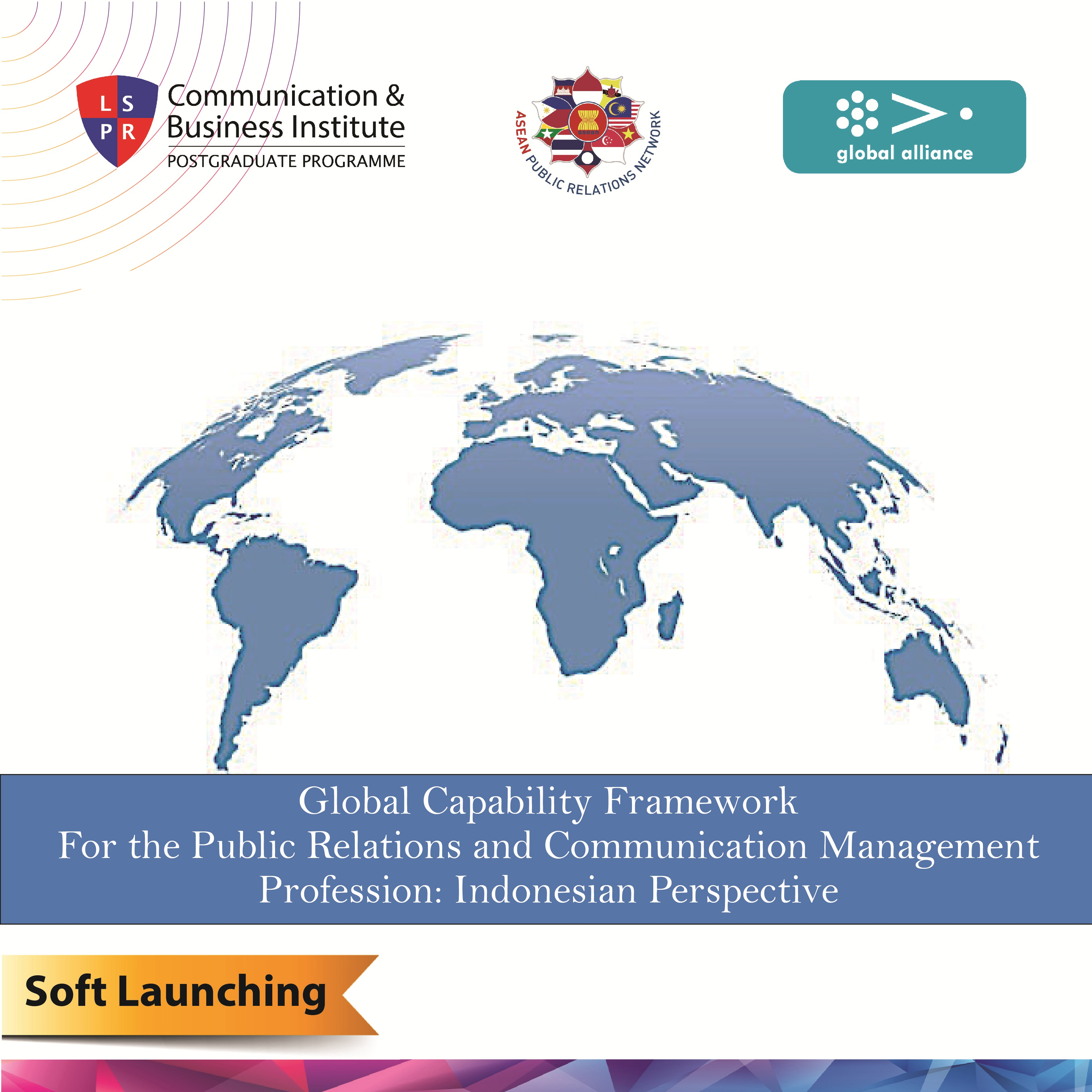 GLOBAL CAPABILITY FRAMEWORK FOR THE PUBLIC RELATION AND COMMUNICATION MANAGEMENT PROFESSION