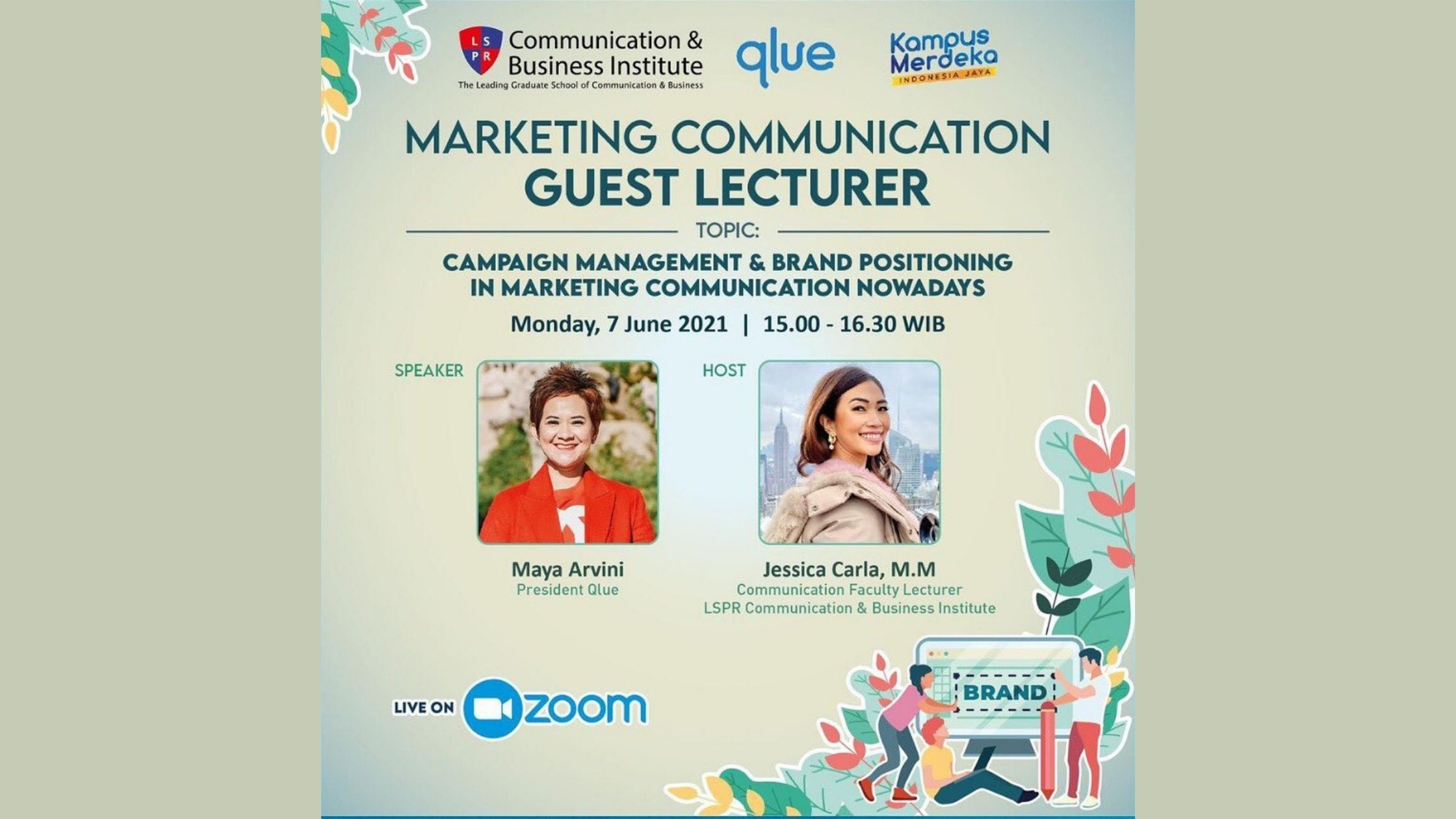 [UPDATE] Guest Lecturer: Campaign Management & Brand Positioning in Marketing Communication Nowadays by Ms. Maya Arvini  (President Qlue)